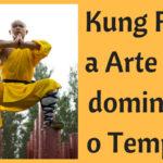 Kung Fu: A arte de dominar o Tempo