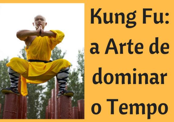 Kung Fu_ a Arte de dominar o Tempo