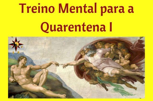 Treino Mental para a Quarentena I